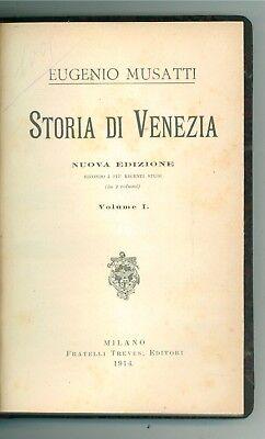 MUSATTI EUGENIO STORIA DI VENEZIA TREVES 1914 1915 NUOVA EDIZIONE LOCALE VENETO