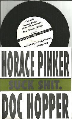 HORACE PINKER & DOC HOPPER Suck w/ 4 UNRELEASED TRX 1995 USA 7 INCH vinyl Single