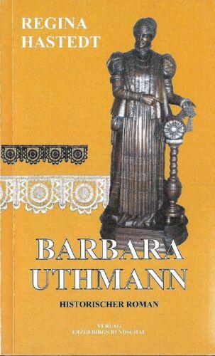Barbara Uthmann Historischer Roman Regina Hastedt Erzgebirgs Rundschau Ausgabe!