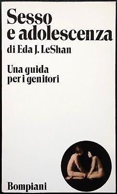 Eda J. LeShan, Sesso e adolescenza. Una guida per i genitori, Ed. Bompiani, 1972