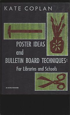 Poster Ideas and Bulletin Board Techniques: For Libraries and Schools (1962 1st)