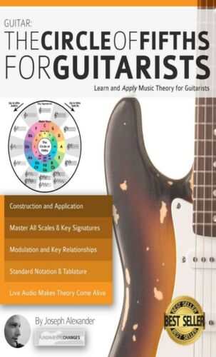 Guitar: The Circle of Fifths for Guitarists: Learn and Apply Music Theory