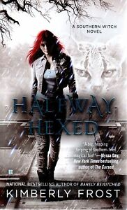 Kimberly-Frost-Halfway-Hexed-Southern-Witch-Paranormal-Romance-Pbk-NEW