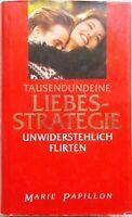 Tausendundeine Liebesstrategie (unwiderstehlich flirten) Brandenburg - Eberswalde Vorschau