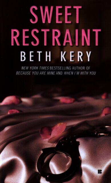 Beth Kerry  Sweet Restraint   Erotic Romance   Pbk NEW