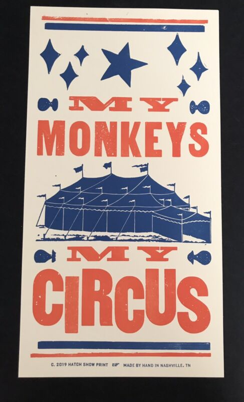 2019 Hatch Show Print My Monkeys - My Circus Big top Hand Made in Nashville TN