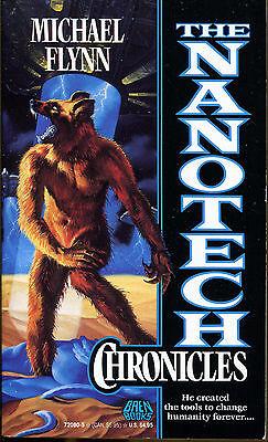 The Nanotech Chronicles By Michael Flynn First Printing 1991