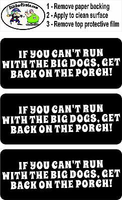 3 - Can't Run With The Big Dogs Hard Hat Helmet Sticker Bs299 3