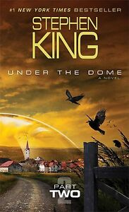 Under the Dome Pt. 2: A Novel by Stephen King (Paperback)