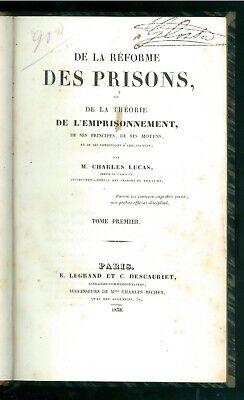 LUCAS CHARLES DE LA REFORME DES PRISONS DE LA THEORIE DE L'EMPRISONNEMENT 1838
