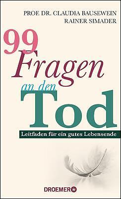 Claudia Bausewein / 99 Fragen an den Tod9783426278246