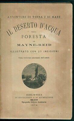 MAYNE-REID IL DESERTO D'ACQUA NELLA FORESTA TIP ED LOMBARDA 1874 PRIMA EDIZIONE