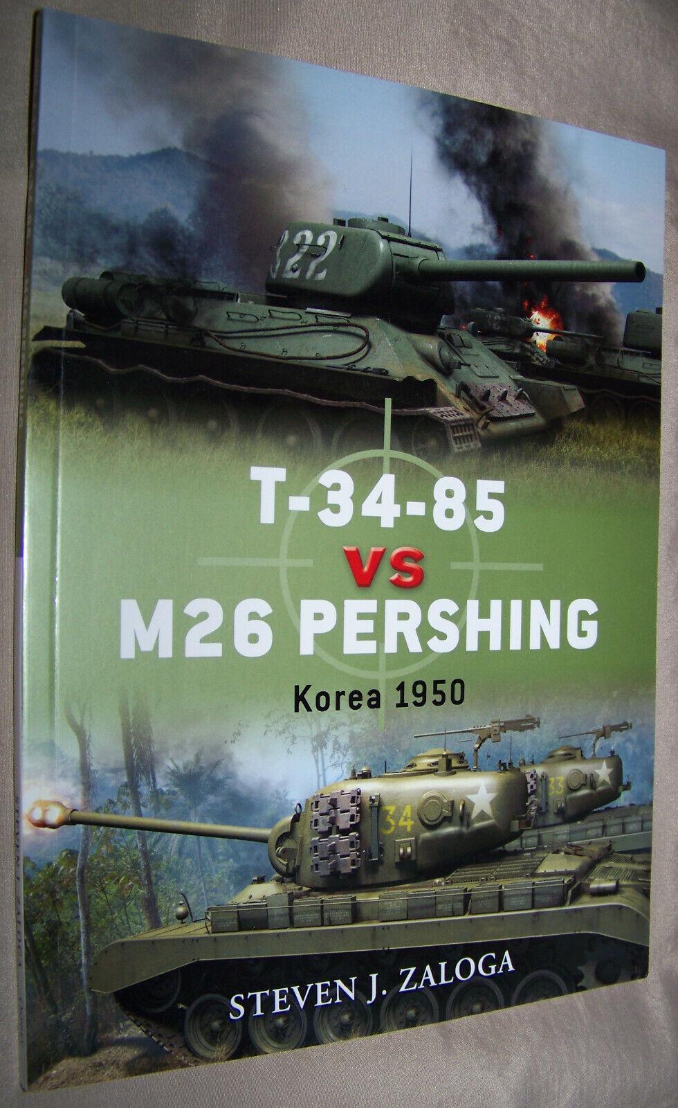 T-34-85 vs M26 Pershing Tank: Korea 1950: (Osprey Duel) by Zaloga, Steven J.