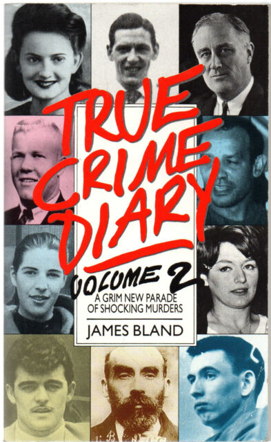 True Crime Diary vol. 2 by James Bland (Paperback, 1989)