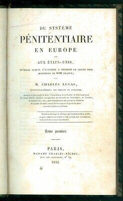 LUCAS CHARLES DU SYSTEME PENITENTIAIRE EN EUROPE ET AUX ETAS-UNIS BECHET 1834