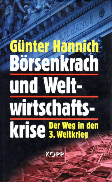 BÖRSENKRACH UND WELTWIRTSCHAFTSKRISE Der Weg in den 3. Weltkrieg Günter Hannich