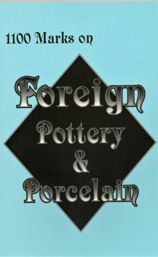 Marks Trademarks on Foreign Pottery and Porcelain / Scarce Out-of-Print Book