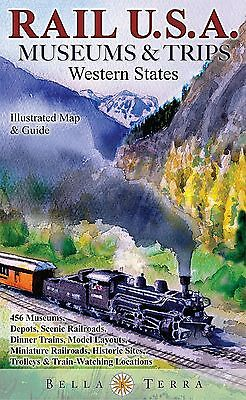 Rail U.S.A. Museums & Trips Western States Illustrated Map and Guide