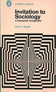 Invitation to sociology peter berger essay