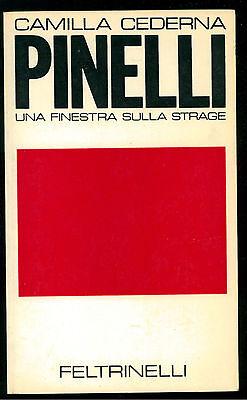 CEDERNA CAMILLA PINELLI UNA FINESTRA SULLA STRAGE FELTRINELLI 1971 ANARCHIA