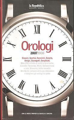 OROLOGI 2007-2008 CLASSICI, SPORTIVI, FEMMINILI, GIOIELLO, DESIGN, CRONOGRAFI