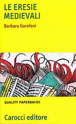 Le eresie medievali - Barbara Garofani