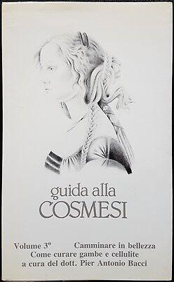 Pier Antonio Bacci, Prevenire e guarire varici e cellulite, Ed. MEB, 1987