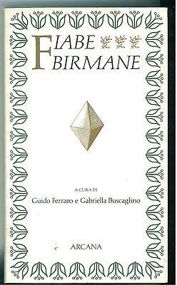 FERRARO GUIDO BUSCAGLINO GABRIELLA FIABE BIRMANE ARCANA 1989 PAROLA DI FIABA 12