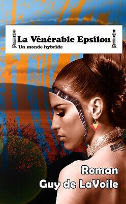 Guy de Lavoile : La Vénérable Epsilon - Roman - Science fiction - NEUF