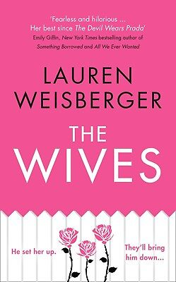 The Wives By Lauren Weisberger (New Paperback Book, 2018)
