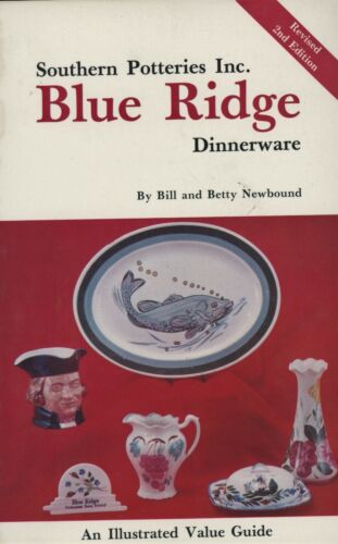 Blue Ridge Southern Pottery Dinnerware Patterns Marks Values / Illustrated Book