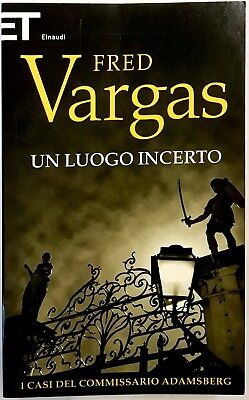 Fred Vargas, Un luogo incerto, Ed. Einaudi, 2012