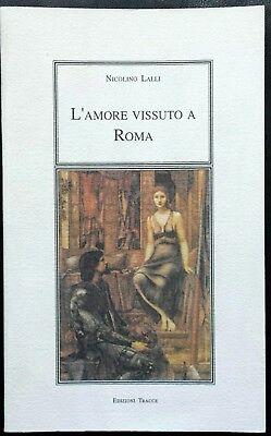 Nicolino Lalli, L'amore vissuto a Roma, Ed. Tracce, 1994