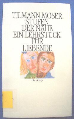 Tilmann Moser, Stufen der Nähe, Ein Lehrstück für Liebende, Suhrkamp, 141 Seiten