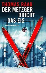 Der Metzger bricht das Eis von Thomas Raab (2012, Gebundene Ausgabe) ✅