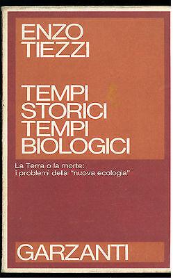 TIEZZI ENZO TEMPI STORICI TEMPI BIOLOGICI GARZANTI 1984 I° EDIZ. SAGGI ROSSI