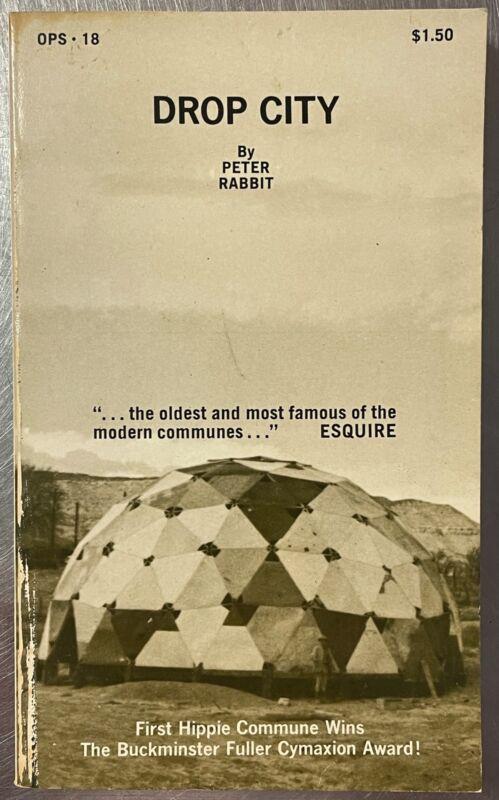 Drop City by Peter Rabbit 1971 Olympia Press hippie commune Counterculture RARE!