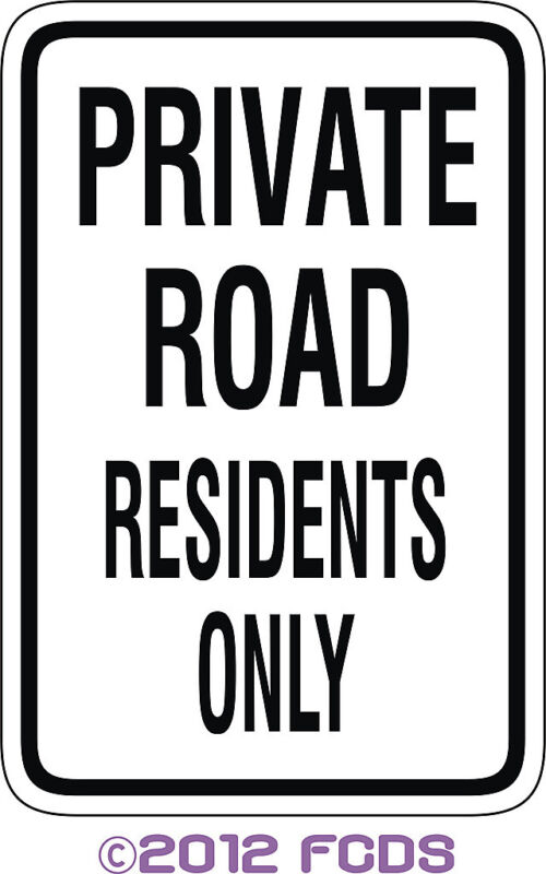Private Road Residents Only 12 x 18 Aluminum Sign