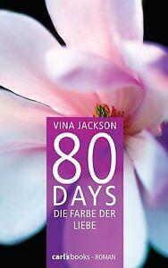 80 DAYS Die Farbe der Liebe, Bd. 6, Roman wie Fifty Shades of Grey, V. Jackson