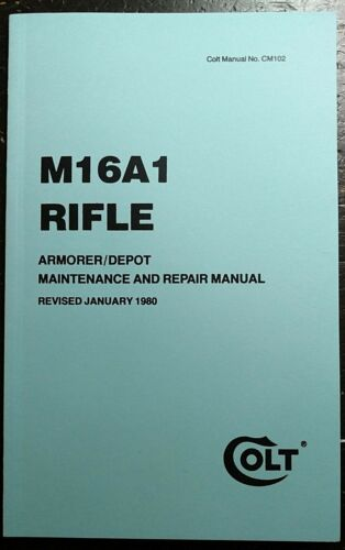 New Manual for Colt M16A1 Rifle - CM102 Armorer & Depot - quality reprint