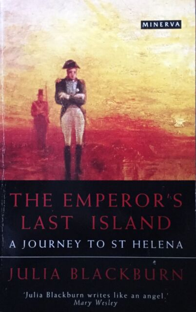 The Emperors Last Island: A Journey to St Helena, By Julia Blackburn