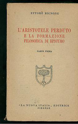BIGNONE ETTORE L'ARISTOTELE PERDUTO FORMAZIONE FILOSOFICA DI EPICURO 2 VOLL.