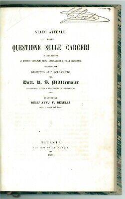 MITTERMAIER K. J. STATO ATTUALE DELLA QUESTIONE SULLE CARCERI TIPI MURATE 1861