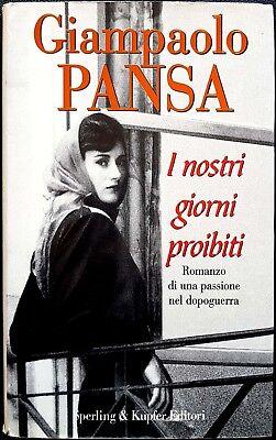Giampaolo Pansa, I nostri giorni proibiti, Ed. Sperling & Kupfer, 1996