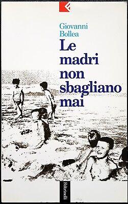 Giovanni Bollea, Le madri non sbagliano mai, Ed. Feltrinelli, 1997