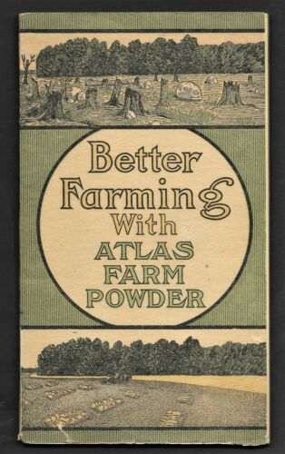 Better Farming With Atlas Farm Powder -The Safest Explosives Printed in 1914