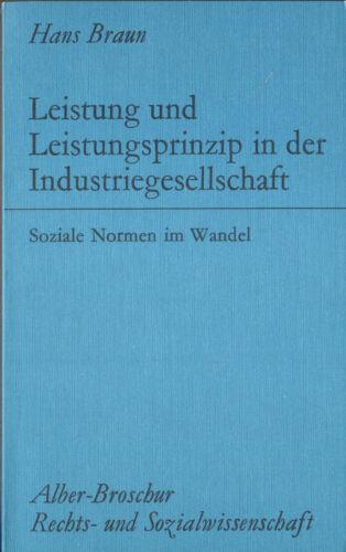 Leistung und Leistungsprinzip in der Industriegesellschaft - Soziale Normen im W