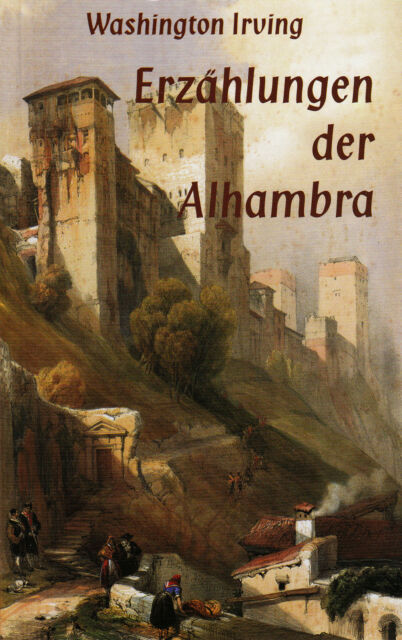 *- ERZÄHLUNGEN der ALHAMBRA - W. IRVING tb (2007)