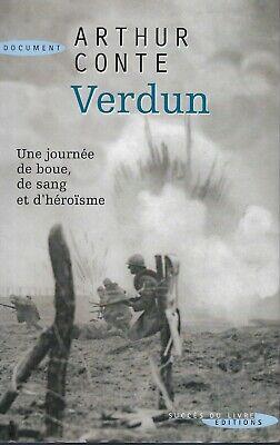 1914-1918 :  Verdun : une journée de boue, de sang et d'héroïsme : Arthur Conte