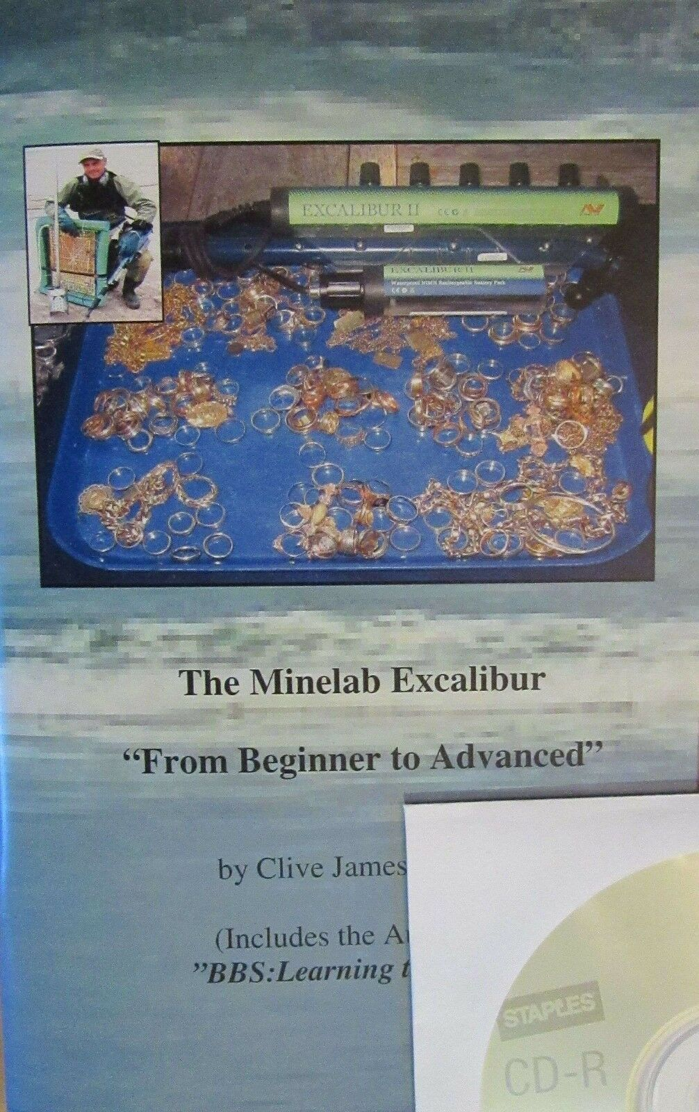 The Minelab Excalibur: From Beginner to Advanced  / CD Included